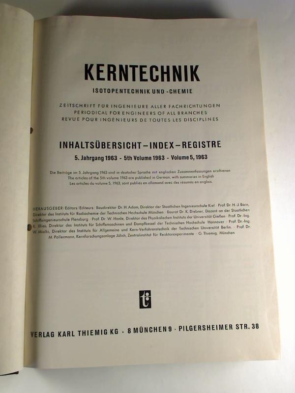 KERNTECHNIK - Isotopentechnik und -Chemie. - Jg. 5 / 1963 (gebund. Jahrgang)