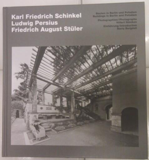 Schinkel, Persius, Stüler: Bauten in Berlin und Potsdam / Buildings in Berlin and Potsdam. 1. Aufl.