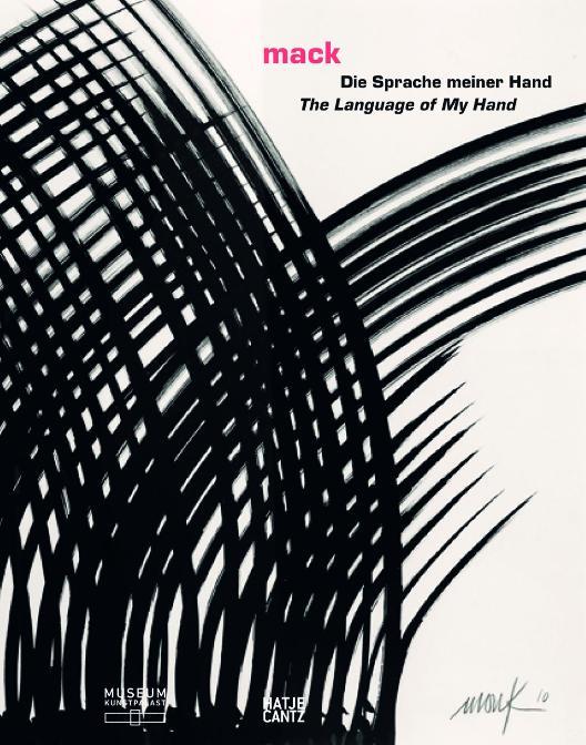 mack - Die Sprache meiner Hand / The Language of My Hand  1. Aufl. - Stiftung Museum Kunstpalast, Düsseldorf (Hrsg)