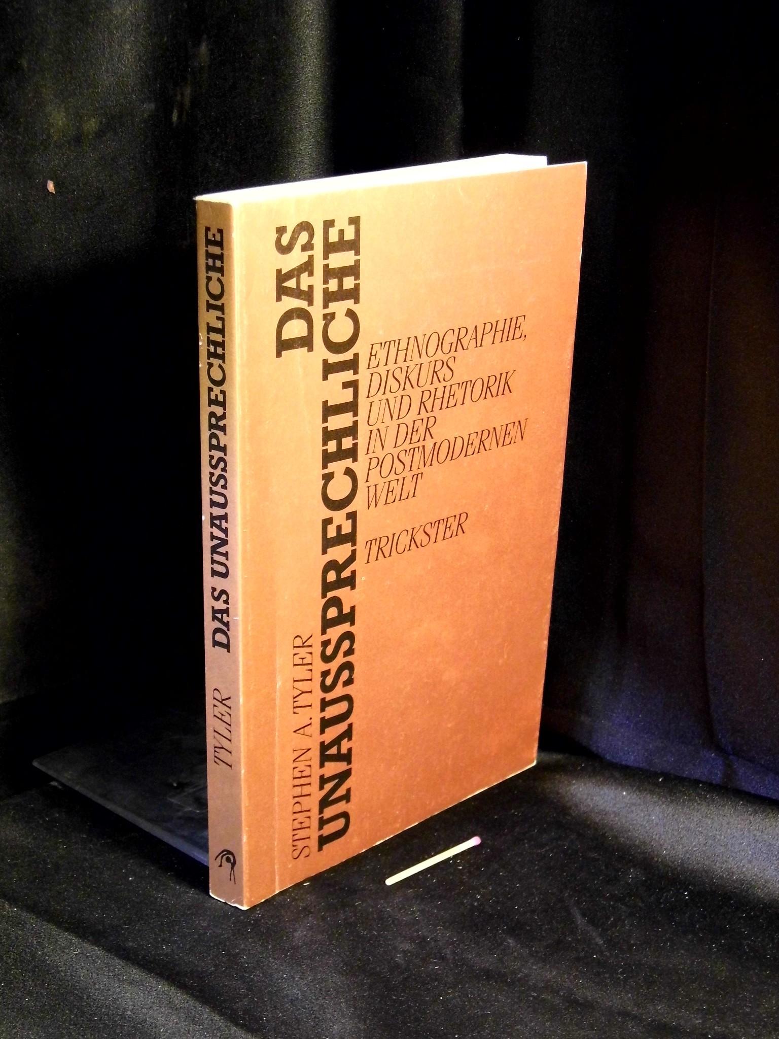 Das Unaussprechliche - Ethnogrphie, Diskurs und Rhetoriik in der postmodernen Welt - - Tyler, Stephen A. -