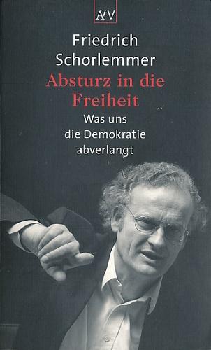 Absturz in die Freiheit. Was uns die Demokratie abverlangt. 3. Aufl. - Schorlemmer, Friedrich