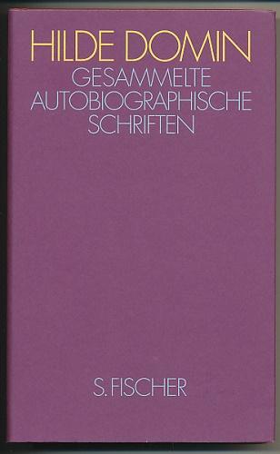 Gesammelte autobiographische Schriften. Fast ein Lebenslauf. 3. Aufl. - Domin, Hilde