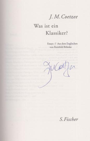 Was ist ein Klassiker? Essays. 1. Auflage - Coetzee, J.M.