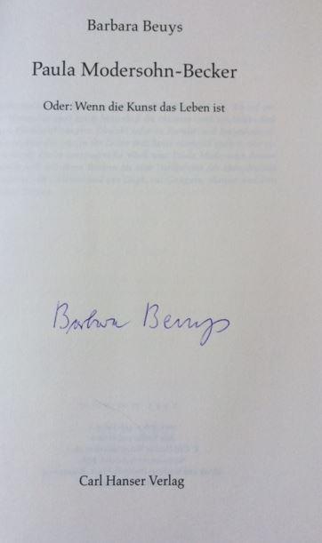 Paula Modersohn-Becker Oder: Wenn die Kunstdas Leben ist 2. Auflage - Beuys, Barbara.