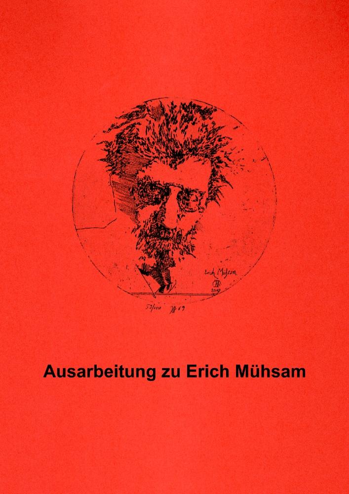 Ausarbeitung zu Erich Mühsam