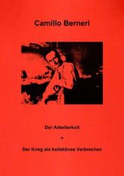 Der Arbeiterkult / Der Krieg als kollektives Verbrechen