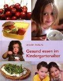 Gesund essen im Kindergartenalter. - Tschürtz, Jennifer