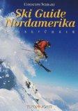 Ski-Guide Nordamerika. Reiseführer. - Schrahe, Christoph