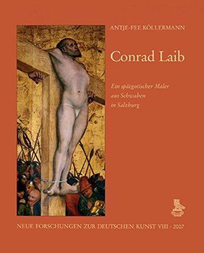 Conrad Laib - Ein spätgotischer Maler aus Schwaben in Salzburg. - Köllermann, Antje-Fee