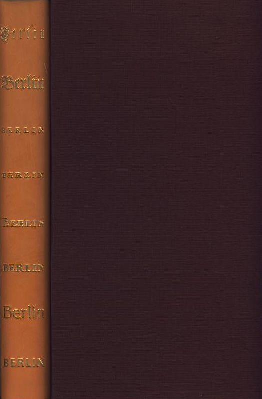 Berlin - 800 Jahre Geschichte in Wort u. Bild. Lederausgabe im Leinenschuber. Von einem Autorenkollektiv unter Leitung von u. Erik Hühns.