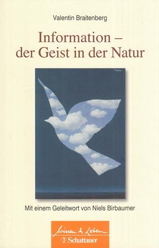 Information - der Geist in der Natur. Wissen & Leben. - Braitenberg, Valentin (Verfasser)