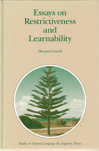 Essays on Restrictiveness and Learnability. Studies in Natural Language and Linguistic Theory, Band 20.