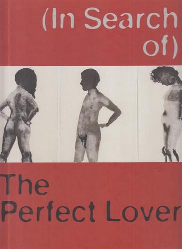 (In search of) The perfect lover. Anlässlich der Ausstellung (In Search of) The Perfect Lover. Werke von Louise Bourgeois, Marlene Dumas, Paul McCarthy und Raymond Pettibon aus der Sammlung Hauser und Wirth in der Staatlichen Kunsthalle Baden-Baden (15. März - 11. Mai 2003) und MDD Museum Dhondt-Dhaenens, Deurle, Belgien (12. Oktober - 21. Dezember 2003) ; zugleich ist es der Bestandskatalog aller Werke auf Papier von Louise Bourgeois ... aus der Sammlung Hauser und Wirth. - Unterdörfer, Michaela (Herausgeber) und Louise (Illustrator) Bourgeois