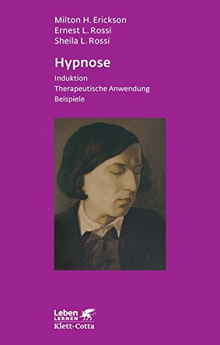 Hypnose - Induktion, Therapeutische Anwendung, Beispiele. Leben lernen 35.