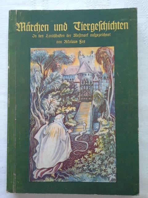 Märchen und Tiergeschichten. In den Landschaften der Westmark aufgezeichnet. Mit Bildschmuck (s/w-Abb. im Text sowie vier Farbabbildungen auf Tafeln) von Maria Braun.