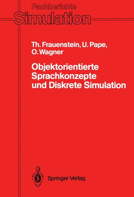 Objektorientierte Sprachkonzepte und Diskrete Simulation. (=Fachberichte Simulation; Band 13).