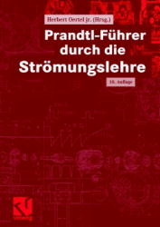 Oertel, Herbert jr. (Hg.) Prandtl-Führer durch die Ströhmungslehre. 10. Aufl.