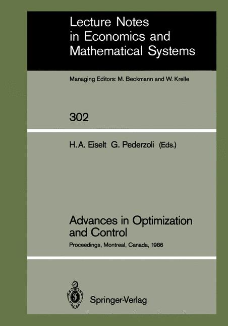 Advances in Optimization and Controll. Proceedings of Conference `Optimization Days `86. Held at Montreal, Canada, Apr.30-May 2. 1986. (=Lecture Notes and Mathematical Systems; 302).