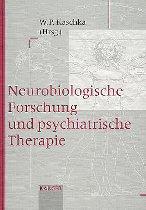 Neurobiologische Forschung und psychiatrische Therapie.