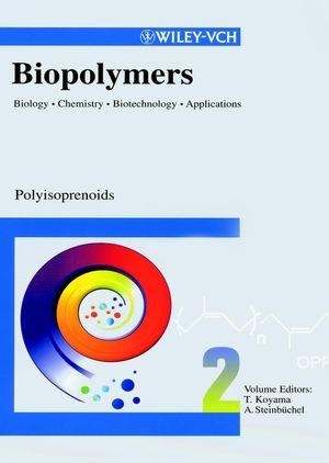 Biopolymers. Vol. 2: Polysoprenoids.