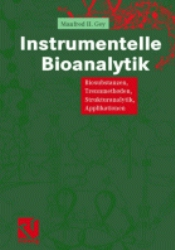 Instrumentelle Bioanalytik. Biosubstanzen, Trennmethoden, Strukturanalytik, Applikationen.