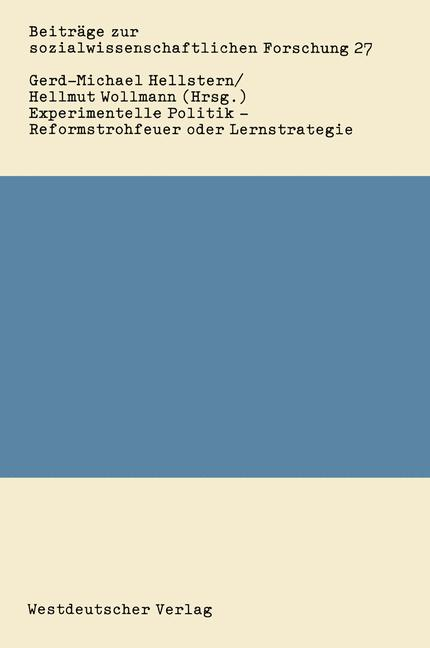 Experimentelle Politik - Reformstrohfeuer oder Lernstrategie.