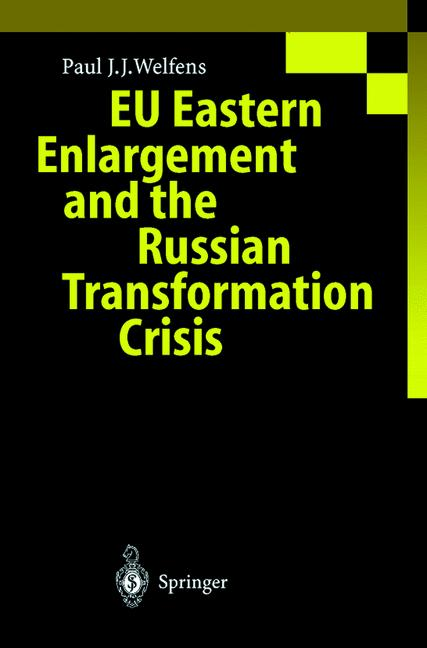 EU Eastern Enlargement and the Russian Transformation Crisis.
