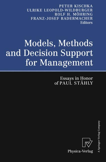 Models, Methods and Decision Support for Management. Essays in Honor of Paul Stähly.