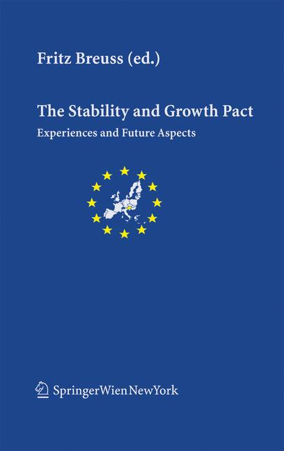 Breuss, Fritz( Ed. ) The Stability and Growth Pact Experiences and Future Aspects. ( = European Community Studies Association of Austria/ ECSA Austria/ Publications Series, 10) .