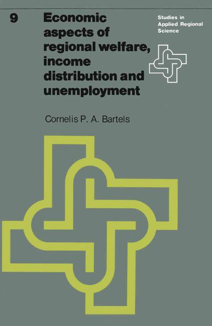 Economic aspects of regional welfare. Income distribution and unemployment. ( = Studies in applied regional science, 9) .