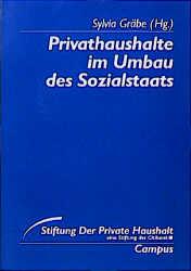Privathaushalte im Umbau des Sozialstaats. ( = Der private Haushalt, 31) .