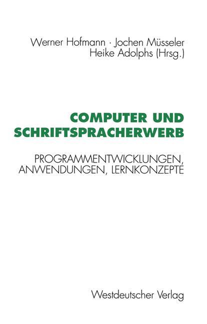 Hofmann, Werner u. a. (Hg.) Computer und Schriftspracherwerb. Programmentwicklungen, Anwendungen, Lernkonzepte.