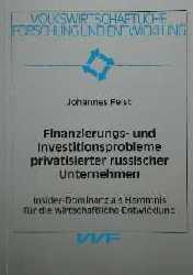 Finanzierungs- und Investitionsprobleme privatisierter russischer Unternehmen. Insider-Dominanz als Hemmnis für die wirtschaftliche Entwicklung. Dissertation. (=Volkswirtschaftliche Forschung und entwicklung, Band 91).