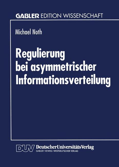 Noth, Michael Regulierung bei asymmetrischer Informationsverteilung.