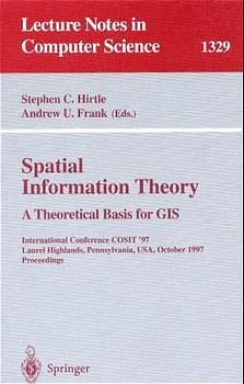 Spatial Information Theory. A Theoretical Basis for GIS. Intern. Conference COSIT