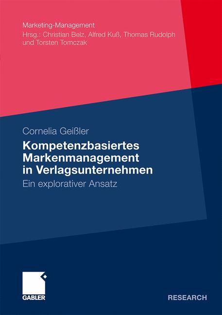 Kompetenzbasiertes Markenmanagement in Verlagsunternehmen. Ein explorativer Ansatz.