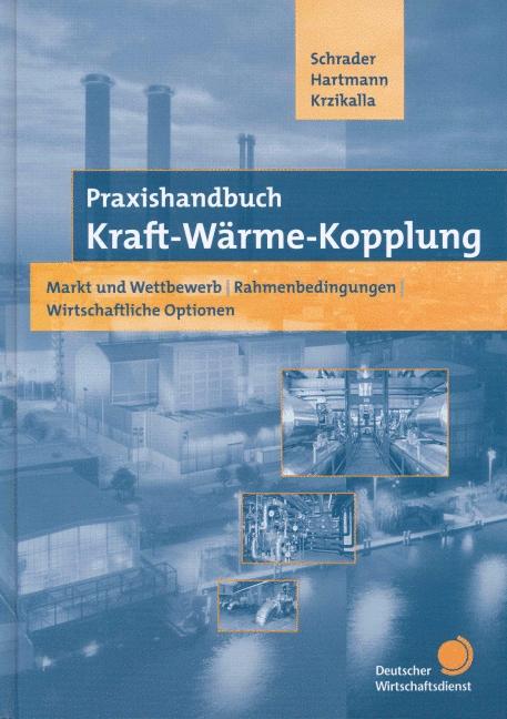 Schrader, Knut u.a. (Hg.) Praxishandbuch Kraft-Wärme-Kopplung.