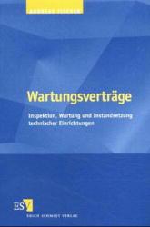 Fischer, Andreas Wartungsverträge. Inspektion, Wartung und Instandsetzung technischer Einrichtungen.