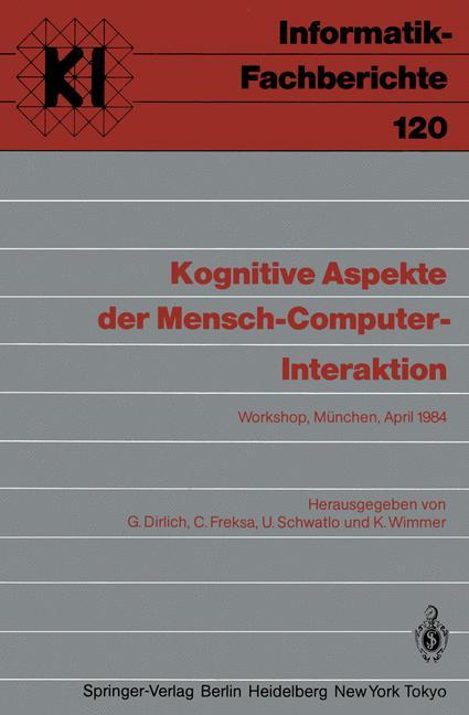 Kognitive Aspekte der Mensch-Computer-Interaktion. Workshop München 1984.