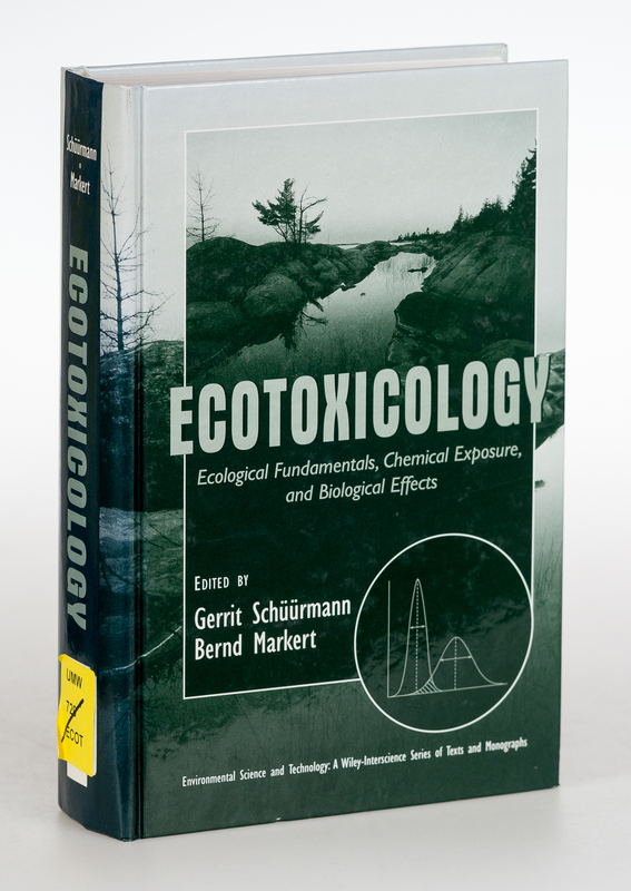 Ecotoxicology. Ecological Fundamentals, Chemical Exposure, and Biological Effects. 1. Ed.