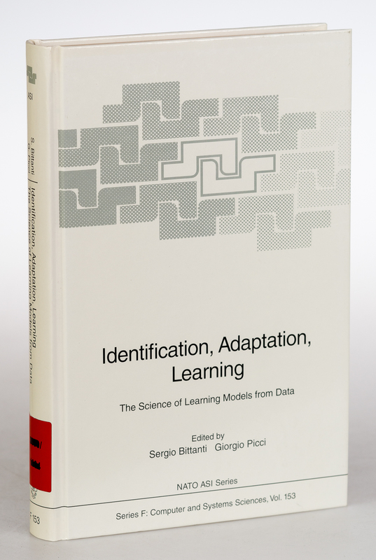"""Identification, adaptation, learning. The Science of Learning models from Data. Proceedings of the NATO Advanced Study Institute """"From Identification to Learning"""", held in Como, Italy, August 22 - September 2, 1994. (=NATO ASI Series F: Computer and systems sciences ; Vol. 153)."""