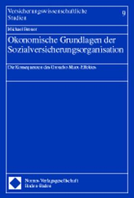 Ökonomische Grundlagen der Sozialversicherungsorganisation : die Konsequenzen des Groucho-Marx-Effektes. (=Versicherungswissenschaftliche Studien ; Bd. 9): 1. Aufl.
