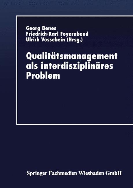 Qualitätsmanagement als interdisziplinäres Problem.
