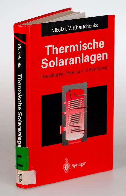 Thermische Solaranlagen. Grundlagen, Planung und Auslegung.