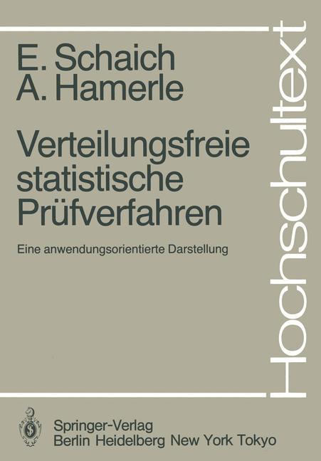 Verteilungsfreie statistische Prüfverfahren. Eine anwendungsorientierte Darstellung. ( Hochschultext) .
