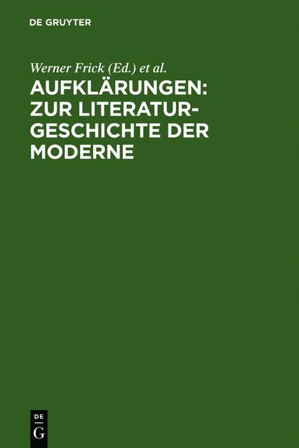 Aufklärungen: Zur Literaturgeschichte der Moderne. Festschrift für Klaus-Detlef Müller zum 65. Geburtstag.