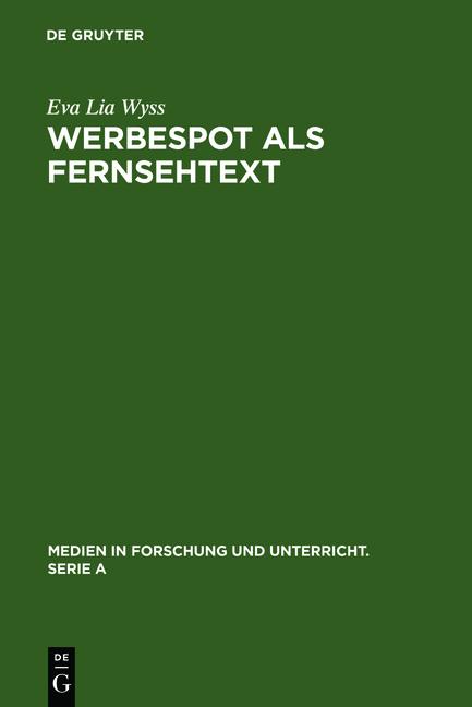Werbespot als Fernsehtext: Mimikry, Adaptation und kulturelle Variation. (=Medien in Forschung + Unterricht; Serie A, Bd. 49).