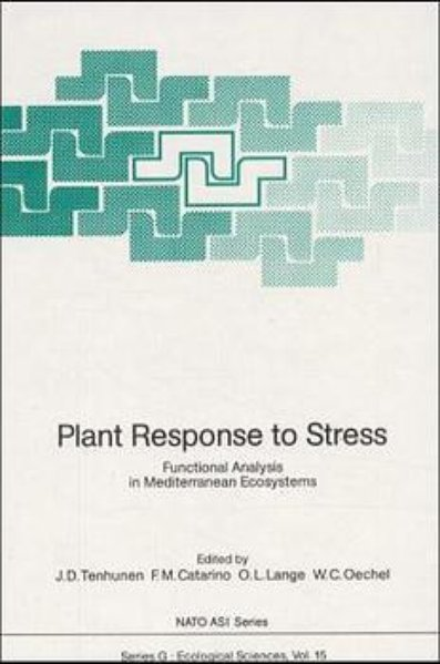 Plant Response to Stress: Functional Analysis in Mediterranean Ecosystems. (=Nato ASI Subseries G; Vol. 15).