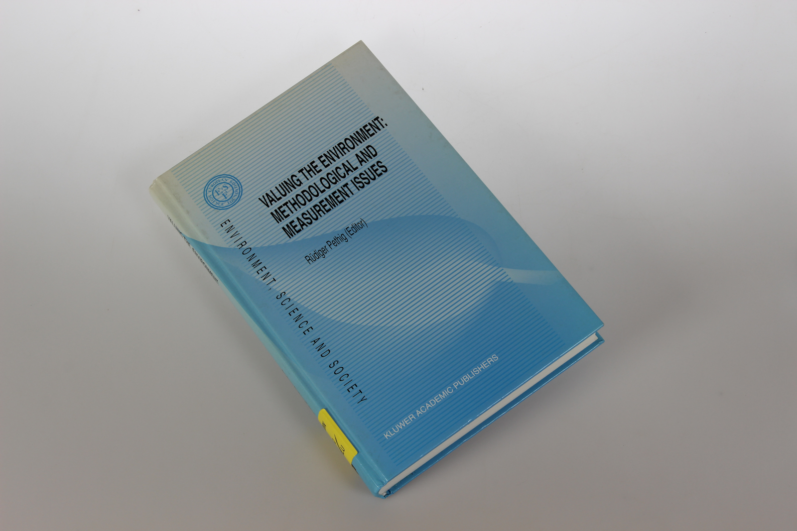 Pethig, Rüdiger: Valuing the Environment: Methodological and Measurement Issues (Environment, Science and Society) 1st ed.