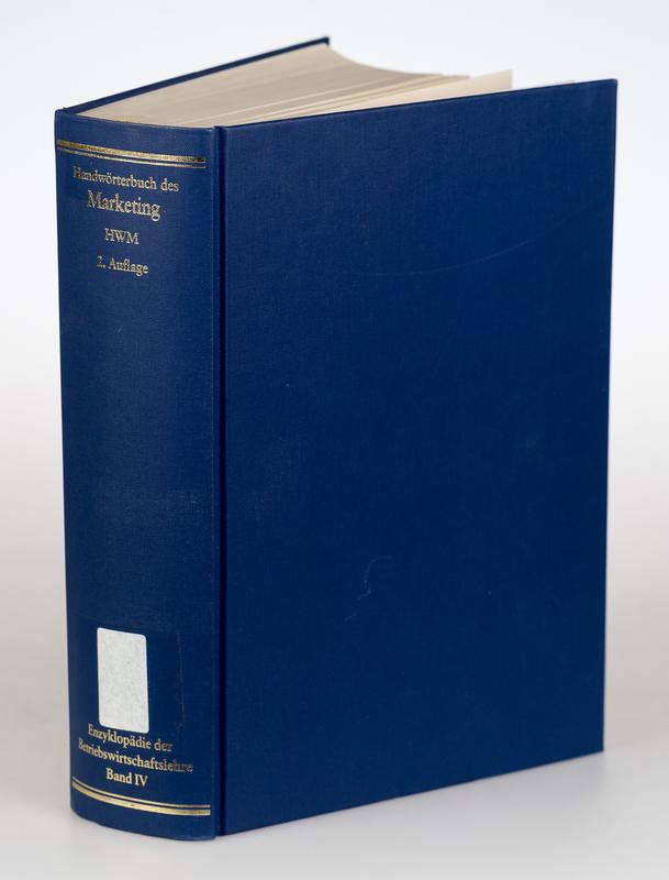 Handwörterbuch des Marketing. 2., völlig neu gestaltete Auflage,